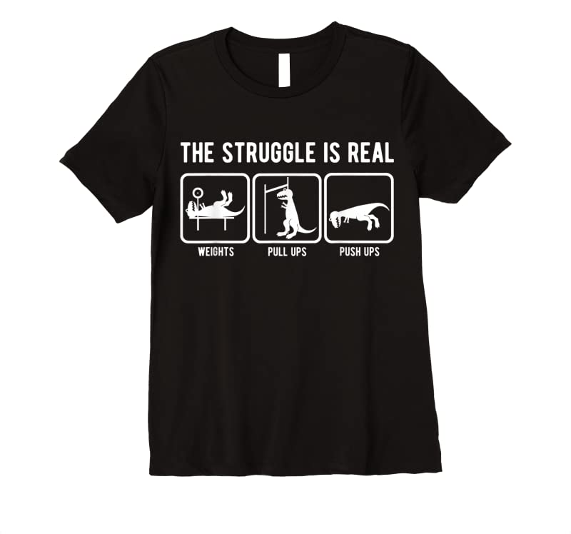 Cool The Struggle Is Real Funny T Rex Gym Workout T Shirts
