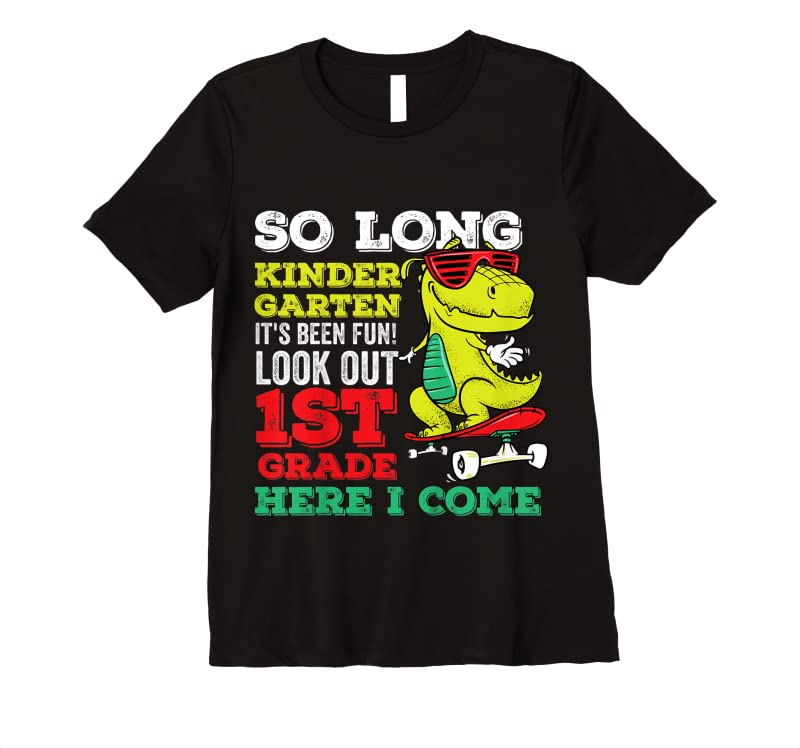 New Kids So Long Kindergarten Look Out 1st Grade Here I Come T Shirts