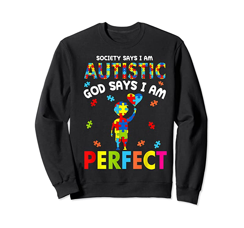 Trends Society Says I'm Autistic God Says I'm Perfect Autism Funny T Shirts
