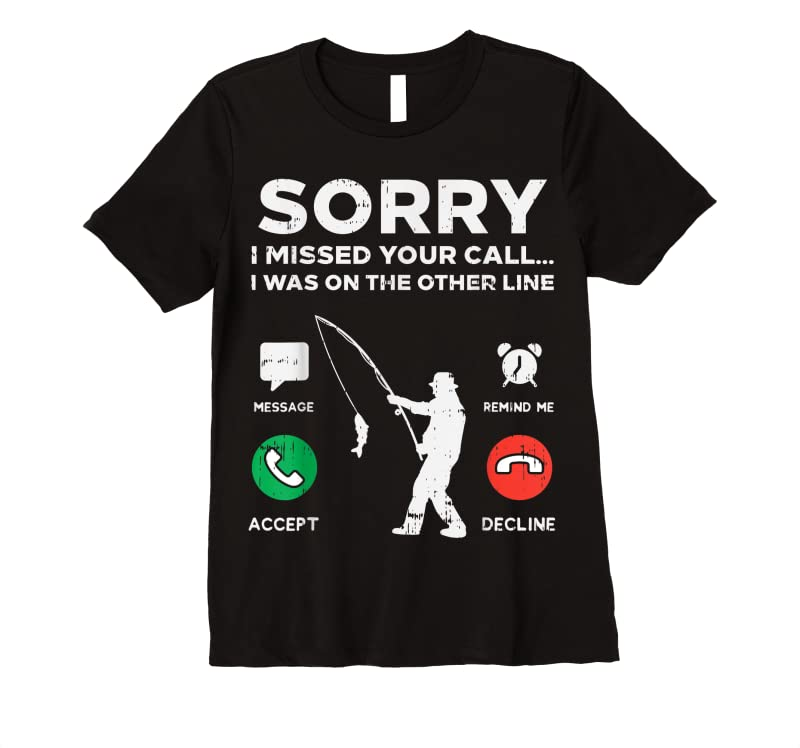 Trends Sorry Missed Call Other Line Fishing Fisherman Angler Gift T Shirts